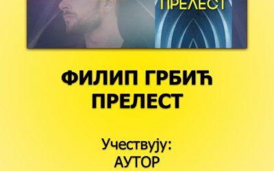 """Позивамо вас прoмоцију књиге """"ПРЕЛЕСТ"""" Филипа Грбића 12.2.2019."""